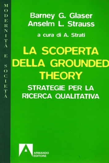 La scoperta della Grounded Theory ebook by Barney G. Glaser,Anselm L. strauss