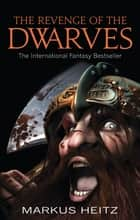 The Revenge Of The Dwarves - Book 3 ebook by Markus Heitz