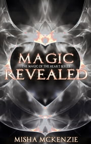 Magic Revealed ebook by Misha McKenzie