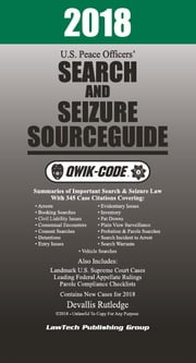 2018 U.S. Peace Officers' Search and Seizure Source Guide QWIK-CODE ebook by Devallis Rutledge