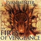 The Fires of Vengeance audiobook by Evan Winter