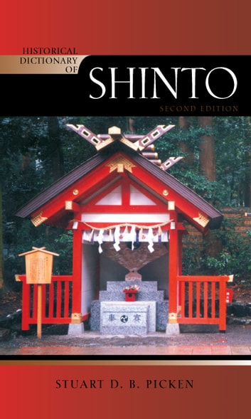 Historical Dictionary of Shinto ebook by Stuart D.B. Picken