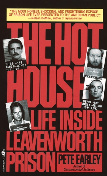 The Hot House - Life Inside Leavenworth Prison ebook by Pete Earley