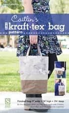 Caitlin's 3-in-1 kraft-tex Bag Pattern ebook by Betsy LaHonta