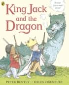 King Jack and the Dragon ebook by Peter Bently