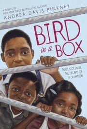 Bird in a Box ebooks by Andrea Davis Pinkney