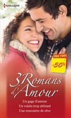 Un gage d'amour - Un voisin trop attirant - Une rencontre de rêve - (promotion) ebook by Laura MacDonald, Cathy Williams, Myrna Mackenzie