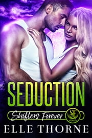 Seduction - Shifters Forever Worlds ebook by Elle Thorne