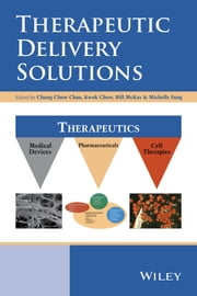 Therapeutic Delivery Solutions ebook by Chung Chow Chan,Kwok Chow,Bill McKay,Michelle Fung