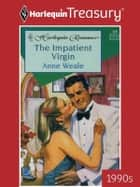 The Impatient Virgin ebook by Anne Weale