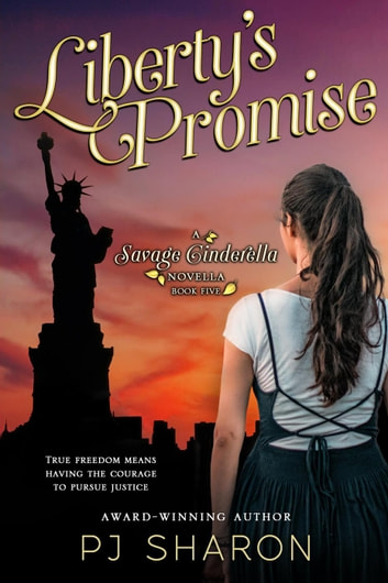 Liberty's Promise - Savage Cinderella Novella Series, #5 ebook by PJ Sharon