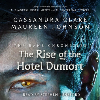 The Rise of the Hotel Dumort audiobook by Cassandra Clare,Maureen Johnson