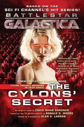 The Cylons' Secret - Battlestar Galactica 2 ebook by Craig Shaw Gardner