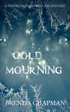 Cold Mourning ebook by Brenda Chapman