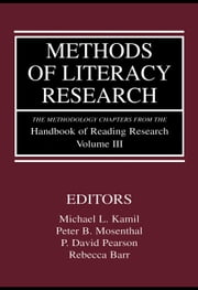 Methods of Literacy Research: The Methodology Chapters from the Handbook of Reading Research, Volume III ebook by Kamil, Michael L.