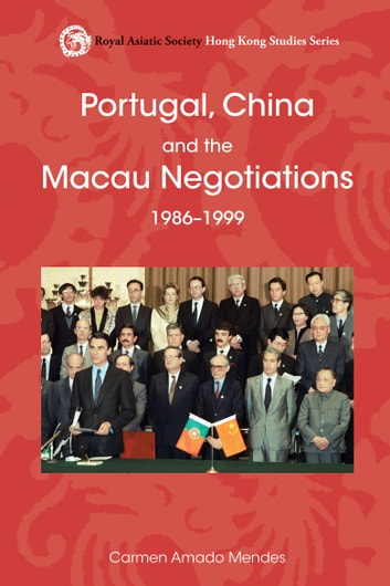 Portugal, China and the Macau Negotiations, 1986-1999 ebook by Carmen Amado Mendes
