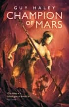 Champion of Mars eBook von Guy Hayley