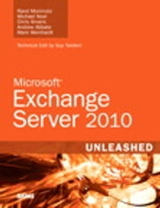 Exchange Server 2010 Unleashed ebook by Rand Morimoto,Michael Noel,Chris Amaris,Andrew Abbate,Mark Weinhardt