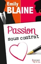 Passion sous contrat ebook by Emily Blaine