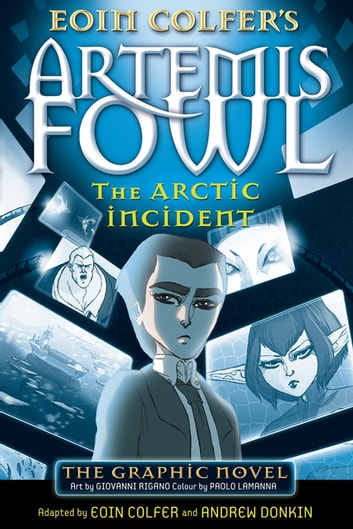 The Arctic Incident - The Graphic Novel eBook by Eoin Colfer,Andrew Donkin,Giovanni Rigano