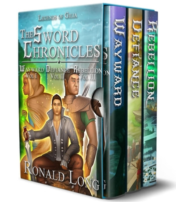 The Sword Chronicles: Wayward, Defiance, and Rebellion - The Sword Chronicles, #4 ebook by Ronald Long