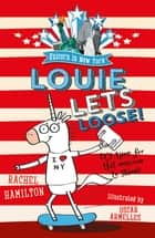 Unicorn in New York: Louie Lets Loose! ebook by Rachel Hamilton