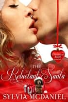 The Reluctant Santa ebook by Sylvia McDaniel