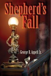 Shepherd's Fall ebook by George R. Appelt Jr