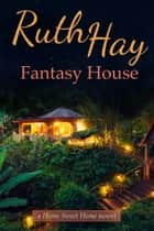 Fantasy House ebook by Ruth Hay