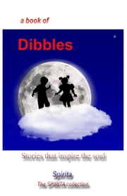A Book of Dibbles ebook by Spirita