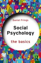 Social Psychology - The Basics ebook by Daniel Frings
