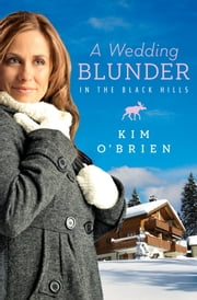 A Wedding Blunder in the Black Hills ebook by Kim O'Brien