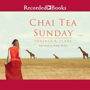 Chai Tea Sunday audiobook by Heather A. Clark