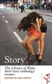 Story - The Library of Wales Short Story Anthology ebook by Dai Smith