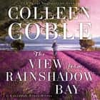 The View from Rainshadow Bay audiobook by Colleen Coble