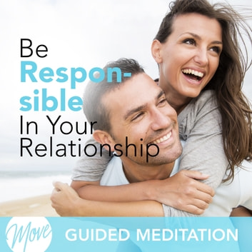 Be Responsible In Your Relationship audiobook by Amy Applebaum