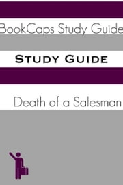 Study Guide: Death of a Salesman (A BookCaps Study Guide) ebook by BookCaps
