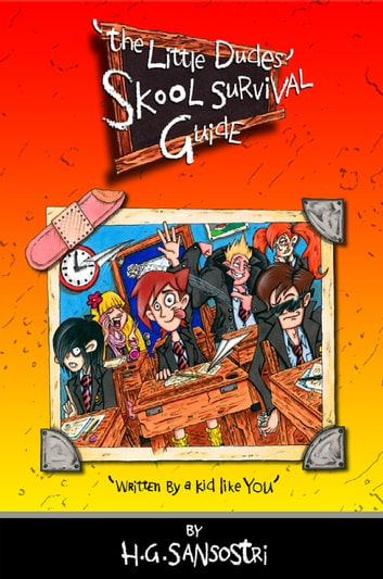 The Little Dudes Skool Survival Guide ebook by H.G Sansostri