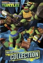 Mutant Origins: Collection (Teenage Mutant Ninja Turtles) ebook by Nickelodeon Publishing