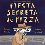 Fiesta secreta de pizza ebook by Adam Rubin,Daniel Salmieri