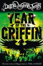 Year of the Griffin ebook by Diana Wynne Jones