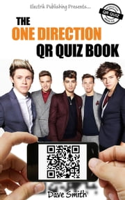 The One Direction QR Quiz Book ebook by Dave Smith