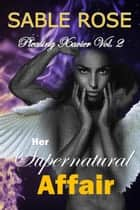 Her Supernatural Affair (Pleasing Xavier Vol. 2) - Pleasing Xavier, #2 ebook by Sable Rose