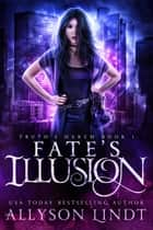 Fate's Illusion ebook by