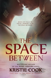 The Space Between - (Book of Phoenix #1) ebook by Kristie Cook