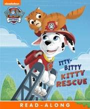 Itty Bitty Kitty Rescue (PAW Patrol) ebook by Nickelodeon Publishing