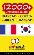 12000+ vocabulaire Français - Coréen ebook by Gilad Soffer