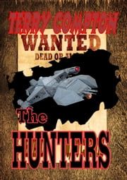 Wanted The Hunters ebook by Terry Compton