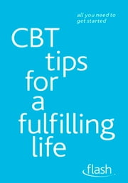 CBT Tips for a Fulfilling Life: Flash ebook by Windy Dryden