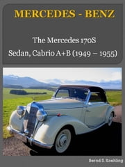 170S with chassis number/data card explanation - From the 170S Sedan to the Cabriolet A Mercedes-Benz ebook by Bernd S. Koehling